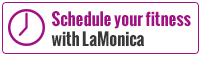 Schedule your fitness with LaMonica